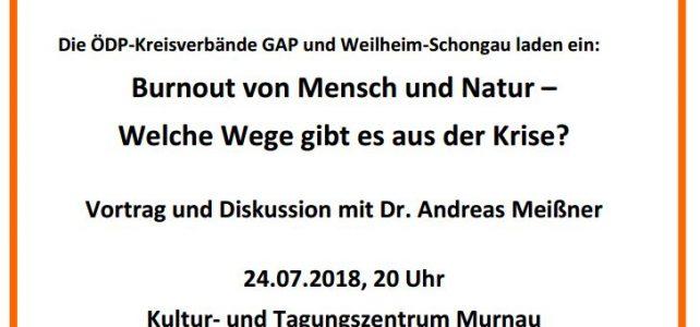 """""""Burnout von Mensch und Natur"""" – Vortrag am 24.07.2018 in Murnau"""