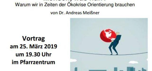25.03.2019 – Mensch, was nun? – Vortrag im Pfarrzentrum Höhenkirchen